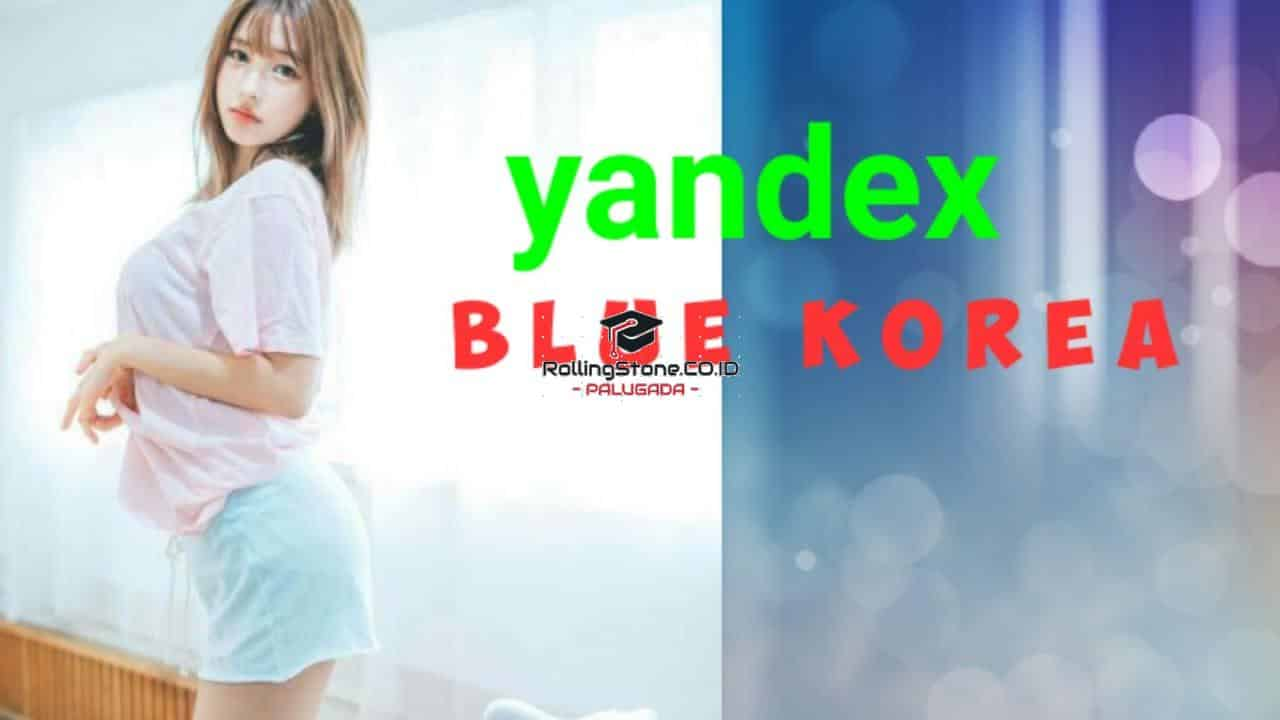 Yandex-Blue-Korea-Full-Video-Bokeh-No-Sensor-Tanpa-VPN-Download-Apk